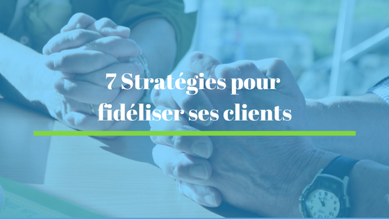 fideliser-clients-strategie